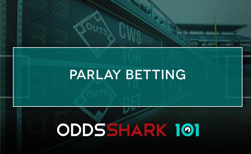Parlay Betting Explained | Odds Shark