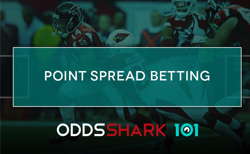 Point Spread Betting Explained - How it Works | Odds Shark