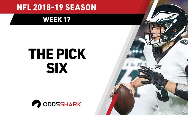 The Pick Six - NFL Betting Picks - Week 17 | Odds Shark