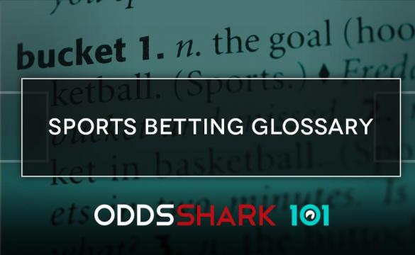 Odds Shark's Sports Betting Glossary