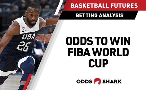 FIBA World Cup Betting Odds August 21, 2019